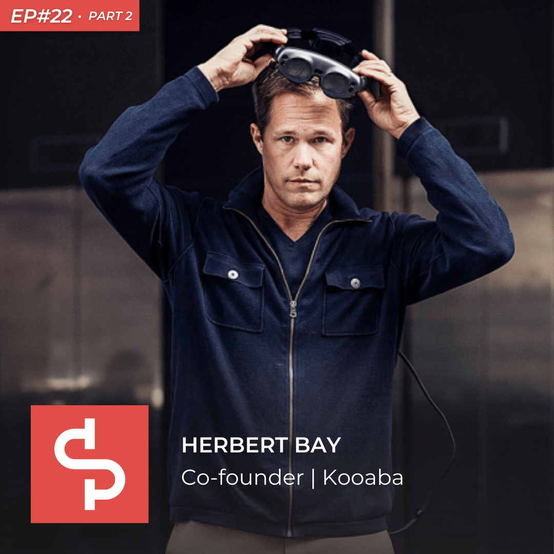 Swisspreneur Podcast EP #22 - Herbert Bay: How To Build a Great Product